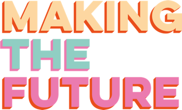 Making the Future